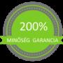 200% minőség garancia